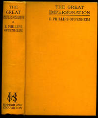 The Great Impersonation by  E. Phillips [22 October 1866 - 3 February 1946] Oppenheim - Hardcover - 1930 - from Little Stour Books PBFA and Biblio.com