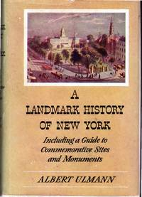 A Landmark History of New York:  Including a Guide to Commemorative Sites and Monuments