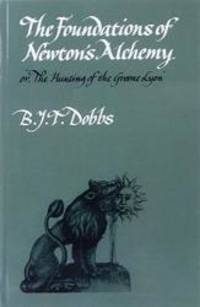 The Foundations of Newton's Alchemy (Cambridge Paperback Library)