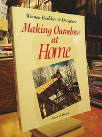 Making Ourselves at Home: Women Builders & Designers