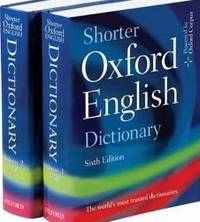SHORTER OXFORD ENGLISH DICTIONARY, 6th ed.