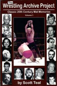 image of The Wrestling Archive Project. Classic 20th Century Mat Memories, Volume 1