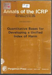 ICRP Publication 45. Quantitative Bases for Developing a Unified Index of Harm.  Annals of the...