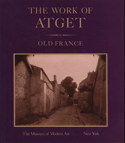 NY: MOMA, 1985. First edition. Atget. 4 volumes. 4tos. VOLUME I, OLD FRANCE. 1981. 171 pp., 120 plat...