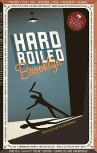 image of Hard Boiled Brooklyn : 17 Amazing Stories about the Town That Puts the Hard in Hard-Boiled