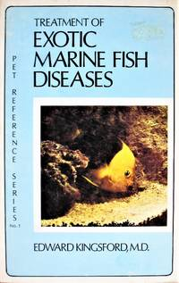 Treatment of Exotic Marine Fish Diseases by  Edward Kingsford - Paperback - 1st Edition - 1975 - from Ken Jackson and Biblio.co.uk