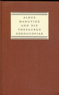 ALDIS MANUTIUS AND HIS THESAURUS CORNUCOPIAE OF 1496