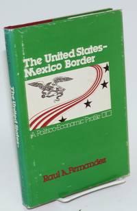 The United States-Mexico border; a politico-economic profile