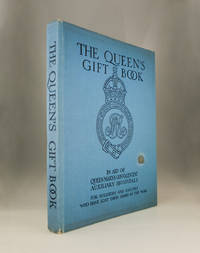 The Queen's Gift Book: In Aid of Queen Mary's Convalescent Auxiliary Hospitals...