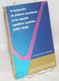 La inspeccion de primera enseñanza en la Segunda  Republica Española (1931-1936)