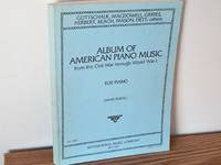 Album of American Piano Music from the Civil War Through World War 1
