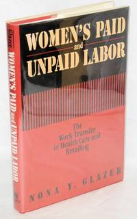 image of Women's paid and unpaid labor; the work transfer in health care and retailing