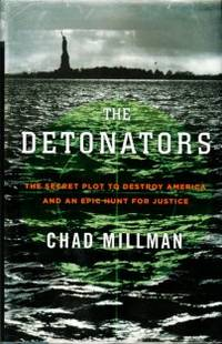 image of The Detonators: The Secret Plot To Destroy America And An Epic Hunt For Justice