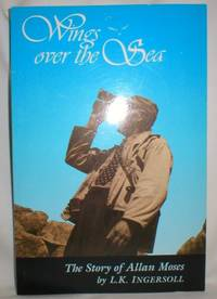 image of Wings Over the Sea; The Story of Allan Moses