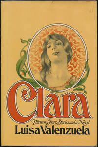 Clara: Thirteen Short Stories and a Novel.; Translation by Hortense Carpentier and J. Jorge Castello