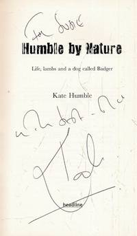 Humble by Nature. Life, Lambs and a dog called Badger. Signed copy
