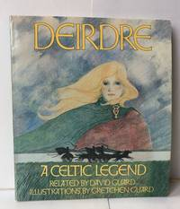 Deirdre: A Celtic Legend