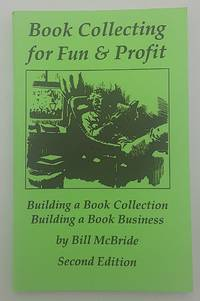 Book Collecting for Fun and Profit: Building a Book Collection; Building a Book Business.