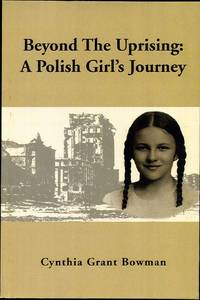 BEYOND THE UPRISING: A Polish Girl's Journey.