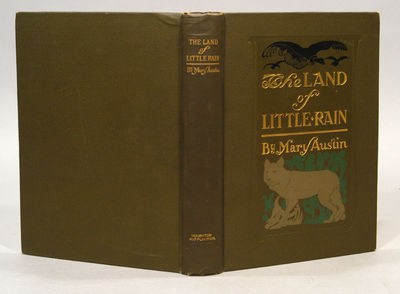 1903. SMITH, E. Boyd. AUSTIN, Mary. THE LAND OF LITTLE RAIN. Boston and New York: Houghton, Mifflin ...