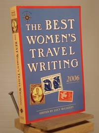 The Best Women's Travel Writing 2006: True Stories from Around the World