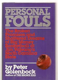 image of PERSONAL FOULS [THE BROKEN PROMISES AND SHATTERED DREAMS OF BIG MONEY  BASKETBALL AT JIM VALVANO'S NORTH CAROLINA STATE]