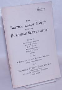 image of The British Labor Party and the European Settlement [...] A report of the 67th luncheon meeting (Hotel Astor, New York) of the Foreign Policy Association