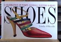 image of Shoes; A Celebration of Pumps, Sandals, Slippers & More