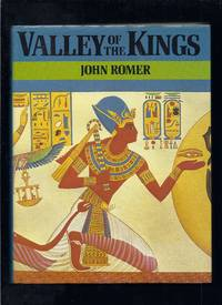 Valley Of The Kings: Exploring The Tombs Of The Pharaoh