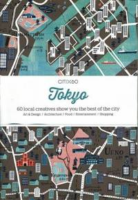 image of CITIx60: Tokyo : 60 Creatives Show You the Best of the City