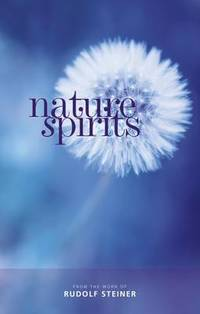 Nature Spirits by Rudolf Steiner - Paperback - from The Saint Bookstore (SKU: A9781855845305)