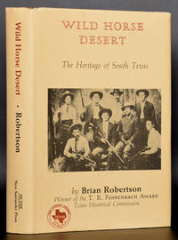 Wild Horse Desert: The Heritage of South Texas