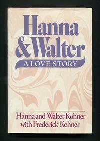 Hanna & Walter: A Love Story [*SIGNED*]