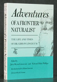 Adventures of a Frontier Naturalist: The Life and Times of Dr. Gideon Lincecum