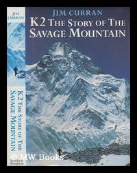 K2 : the story of the savage mountain / Jim Curran