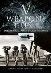V Weapons Hunt by Roy M. Stanley - Hardcover - 2010-08-01 - from Books Express and Biblio.co.uk