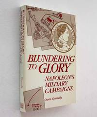 image of Blundering to Glory: Napoleon's Military Campaigns