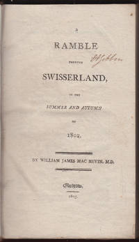 1803 English Travel Exploration Ramble Switzerland Suisse Gibbon MacNeven