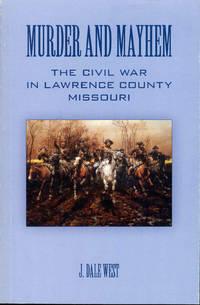 Murder and Mayhem: The Civil War in Lawrence County Missouri