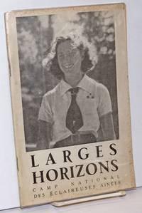 Larges Horizons; Camp National des Eclaireuses Ainees. Scoutisme francais. Les photos sont de Charles Egermeier. La redaction de cette brochure a ete assuree par La Maitrise du Camp National