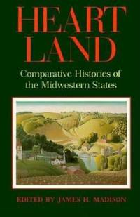 Heart Land : Comparative Histories of the Midwestern States