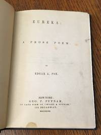 EUREKA. A Prose poem.  -- Poe's own copy, heavily annotated in his own hand.