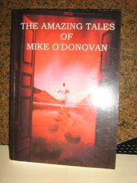 The Amazing Tales of Mike O'Donovan