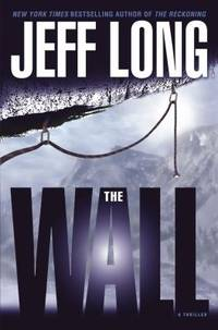 The Wall by Jeff Long  - Hardcover  - 2006  - from ThriftBooks (SKU: G0743266161I3N10)