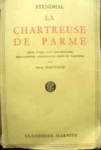La Chartreuse de Parme. Texte établi avec introduction, bibliographie, chronologie, notes et variantes