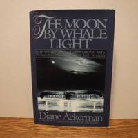 image of The Moon by Whale Light: And Other Adventures Among Bats, Penguins, Crocodilians, and Whales
