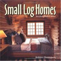 Small Log Homes : Storybook Plans and Advice