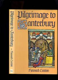 Pilgrimage to Canterbury by  Howard Loxton - First Edition - 1978 - from Roger Lucas Booksellers and Biblio.com