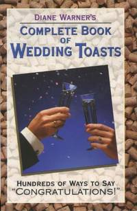 image of Diane Warner's Complete Book Of Wedding Toasts