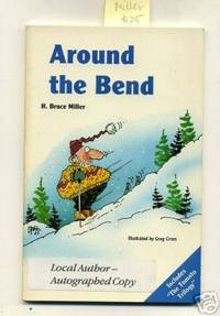 image of Around the Bend : Includes the Tomato Trilogy [Local Bend Oregon Columnist and Cartoonist Collaborate on This Witty Funny Look at American Life, Politics and the Human Condition, Humor in Words and Pictures, Laughs, Quips, anecdotes]